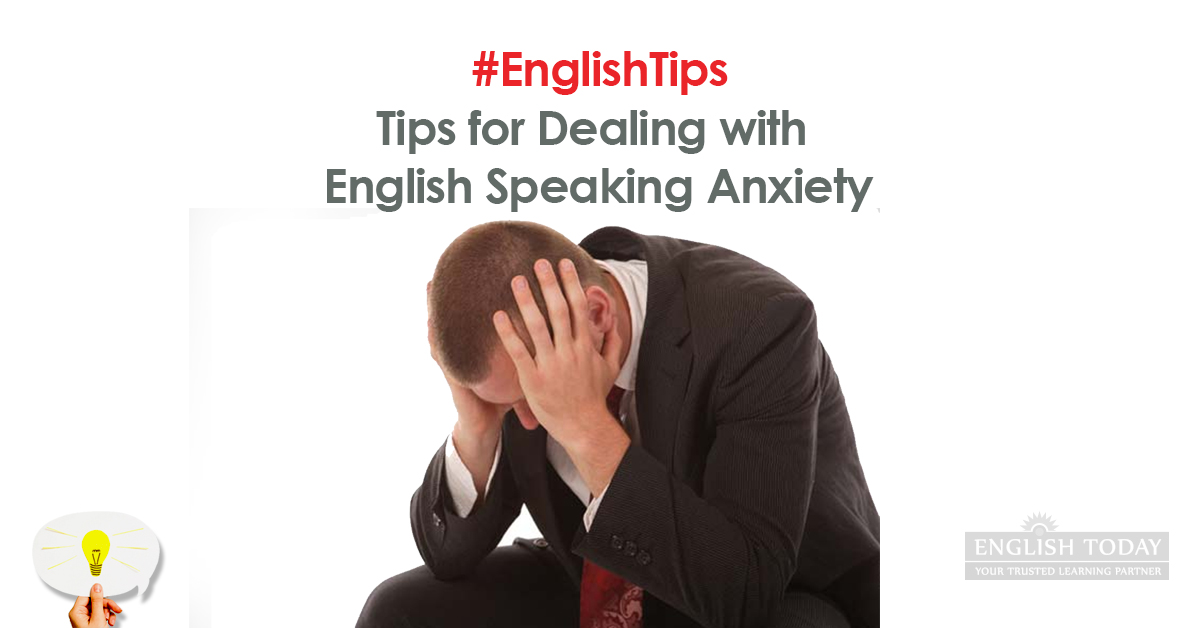 Tips for Dealing with English Speaking Anxiety