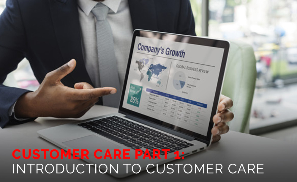 Customer Care Part 1: Introduction to Customer Care