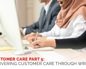 Customer Care part 5 Delivering Customer Care through Writing