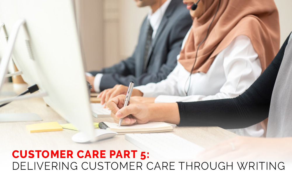 Customer Care Part 5: Delivering Customer Care through Writing